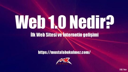 WEB 1.0 Nedir? İnternet Teknolojileri