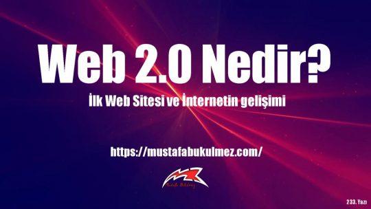 WEB 2.0 Nedir? İnternet Teknolojileri