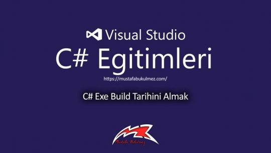 C# Exe Build Tarihini Almak