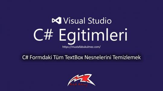 C# Formdaki Tüm TextBox Nesnelerini Temizlemek
