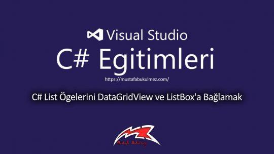 C# List Ögelerini DataGridView ve ListBox'a Bağlamak