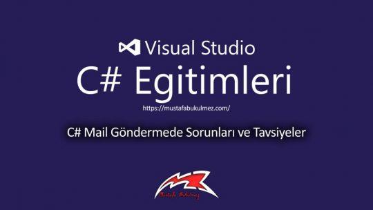 C# Mail Gönderme Sorunları ve Tavsiyeler