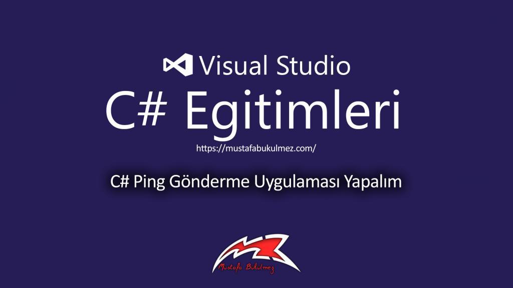 C# Ping Gönderme Uygulaması Yapalım