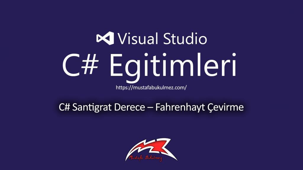 C# Santigrat Derece – Fahrenhayt Çevirme