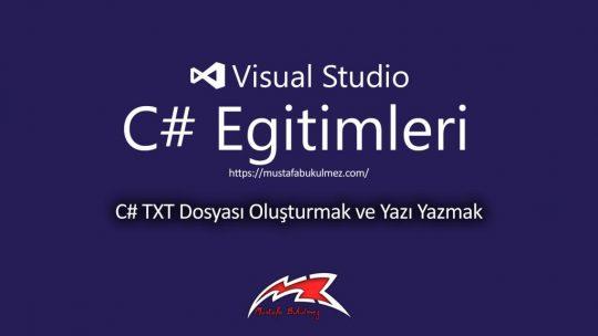 C# TXT Dosyası Oluşturmak ve Yazı Yazmak