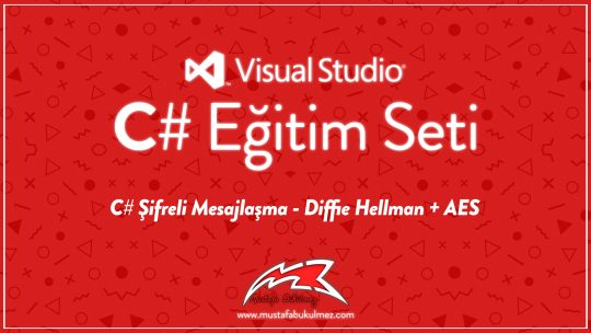 C# Şifreli Mesajlaşma – Diffie Hellman + AES Şifreleme