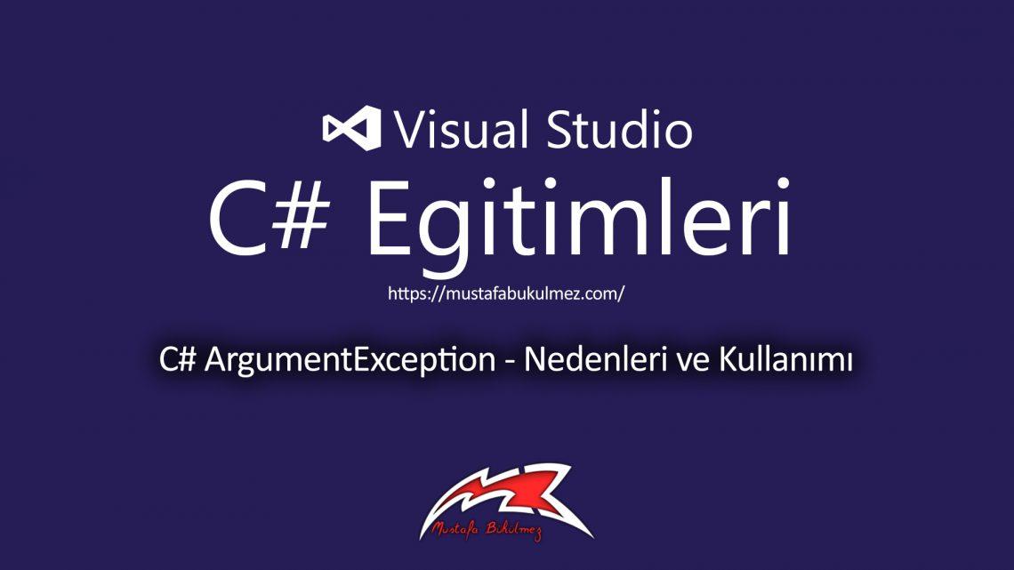 C# ArgumentException - Nedenleri ve Kullanımı