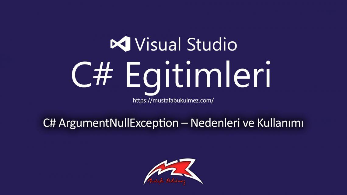 C# ArgumentNullException – Nedenleri ve Kullanımı
