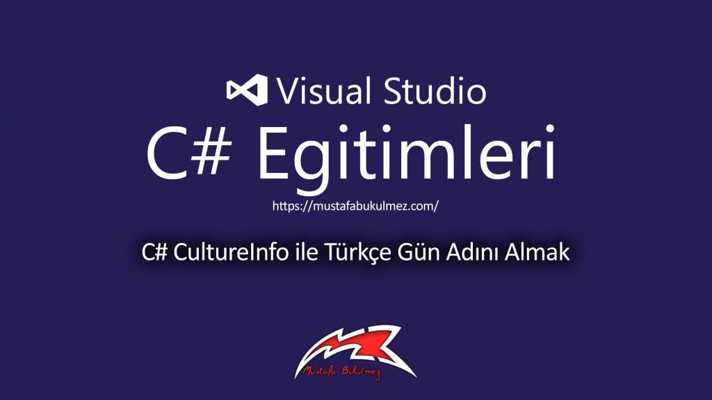 C# CultureInfo ile Türkçe Gün Adını Almak