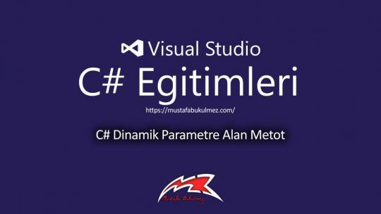 C# Dinamik Parametre Alan Metot