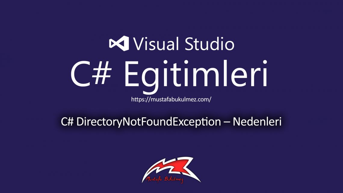 C# DirectoryNotFoundException – Nedenleri