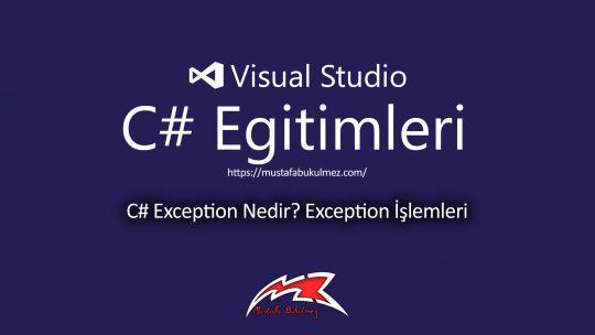 C# Exception Nedir? Exception İşlemleri
