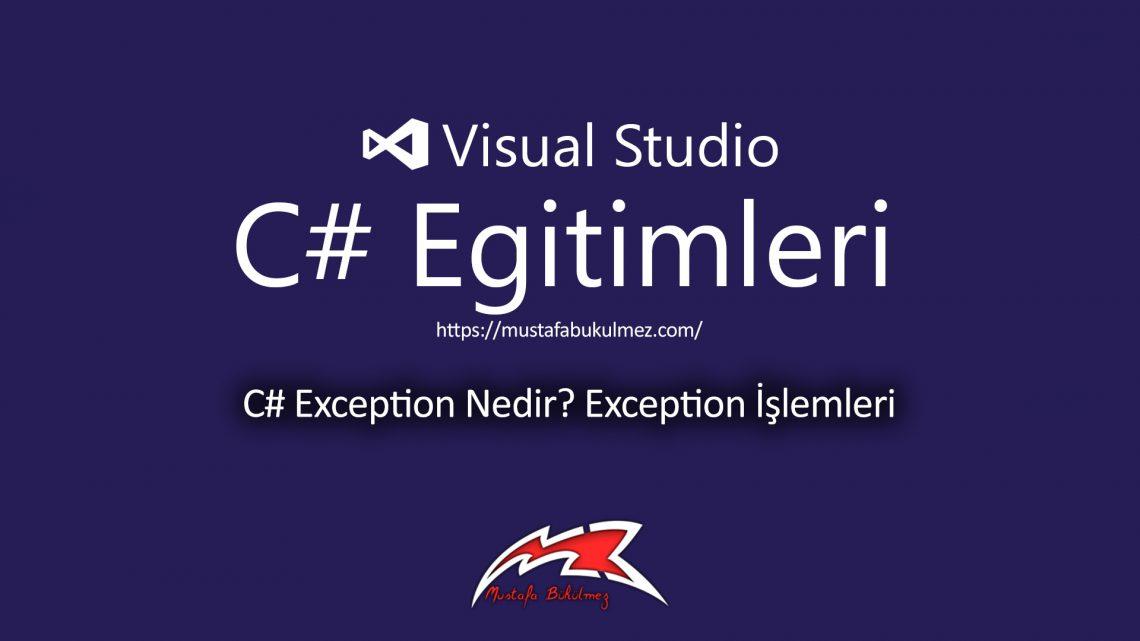 C# Exception Nedir Exception İşlemleri 5