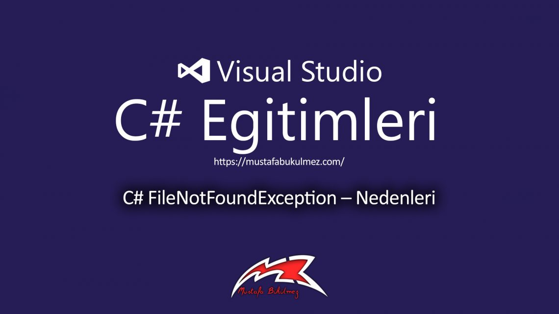 C# FileNotFoundException – Nedenleri