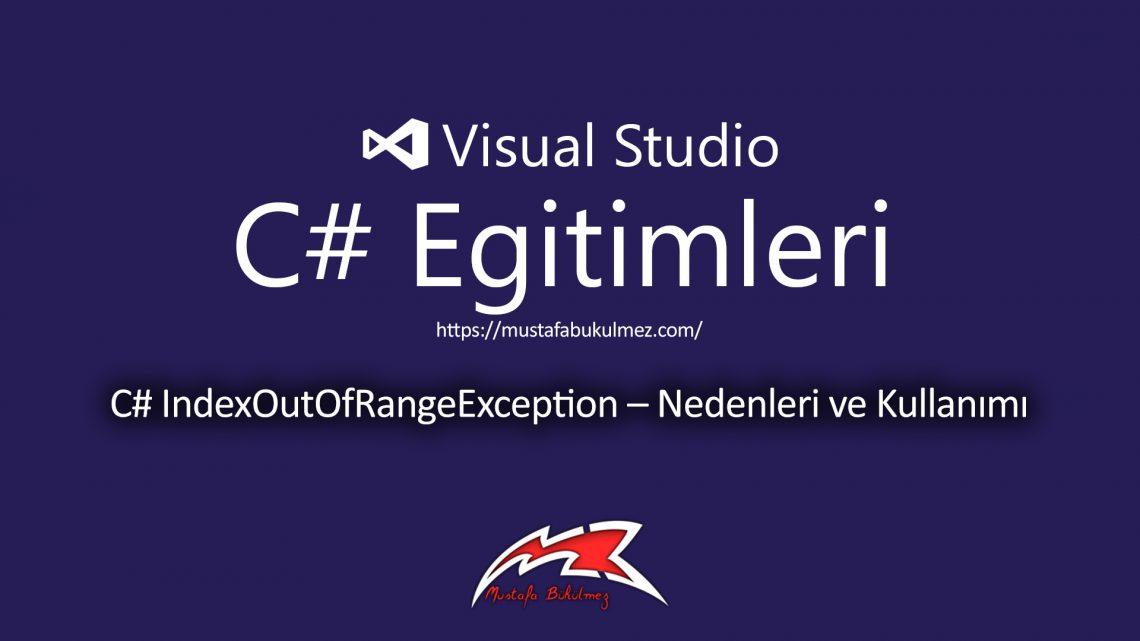 C# IndexOutOfRangeException – Nedenleri ve Kullanımı