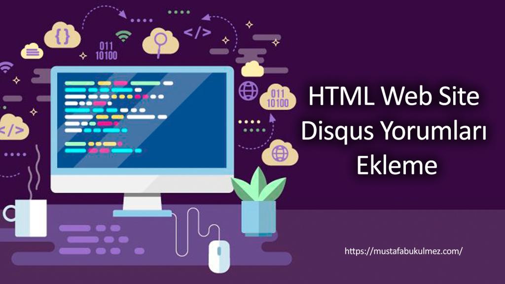 HTML Web Site Disqus Yorumları Ekleme