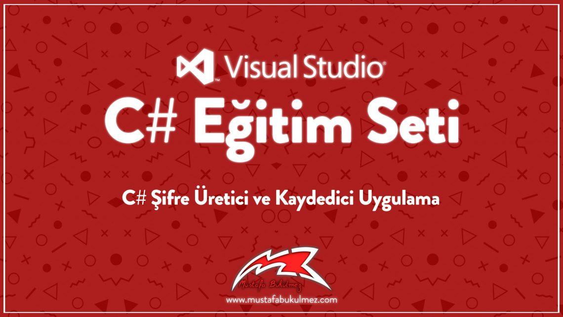 C# Şifre Üretici ve Kaydedici Uygulama kapak