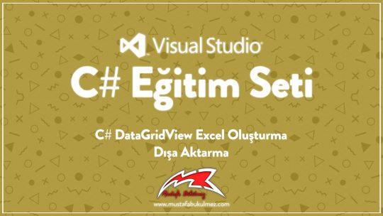 C# DataGridView Excel Oluşturma – Dışa Aktarma