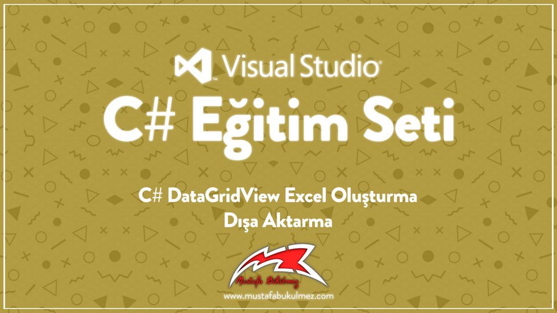 C# DataGridView Excel Oluşturma - Dışa Aktarma