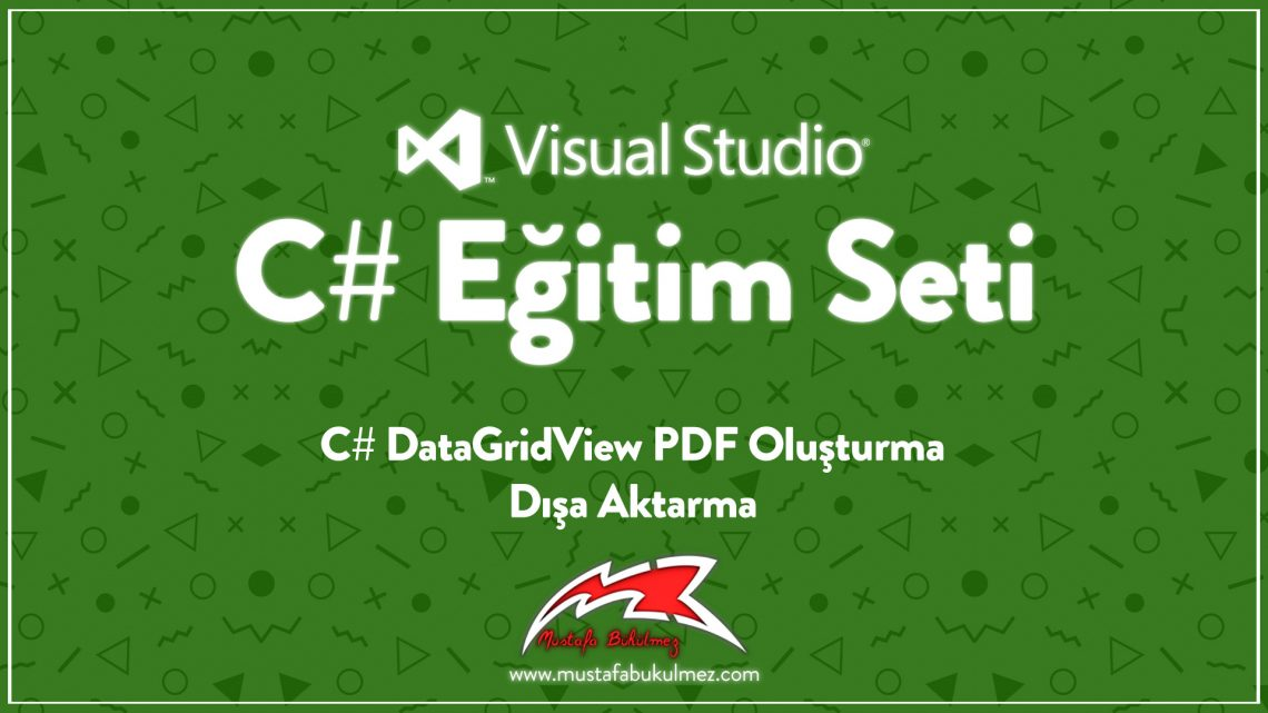 C# DataGridView PDF Oluşturma - Dışa Aktarma