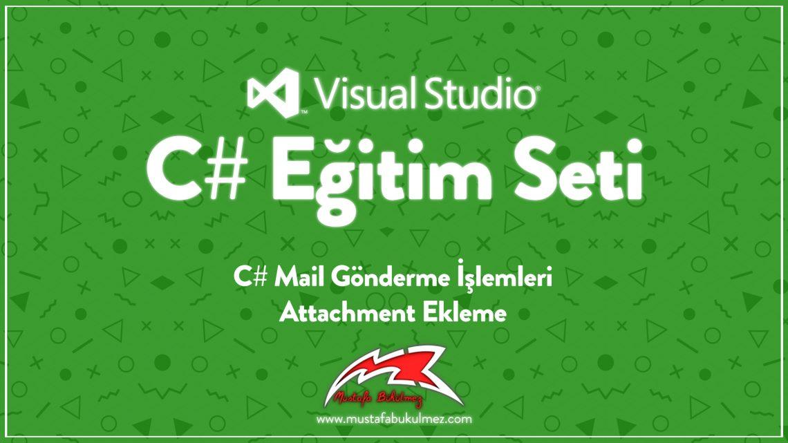 C# Mail Gönderme İşlemleri - Attachment Ekleme