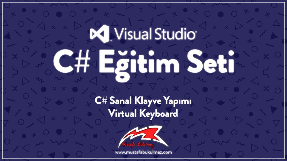 C# Sanal Klayve Yapımı - Virtual Keyboard