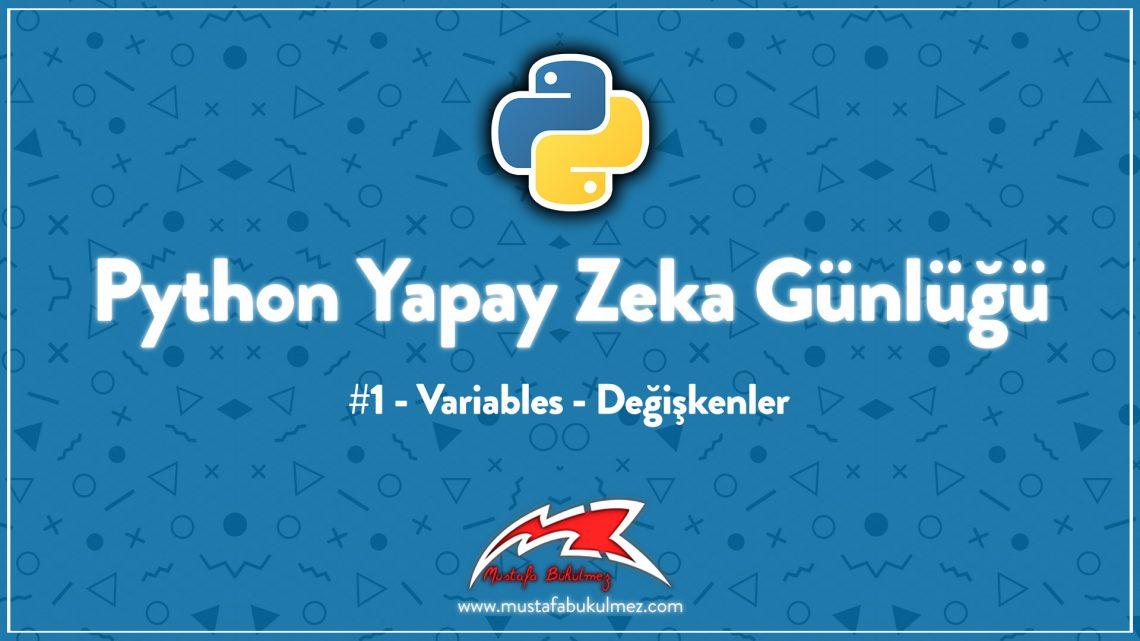 Python Yapay Zeka Günlüğü #1 - Variables - Değişkenler