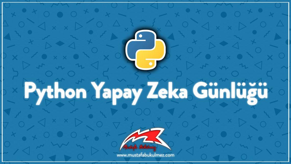 Python Yapay Zeka Günlüğü