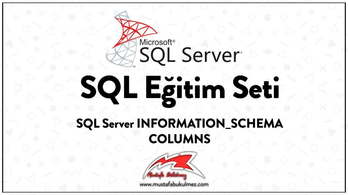 SQL Server INFORMATION_SCHEMA COLUMNS kapak