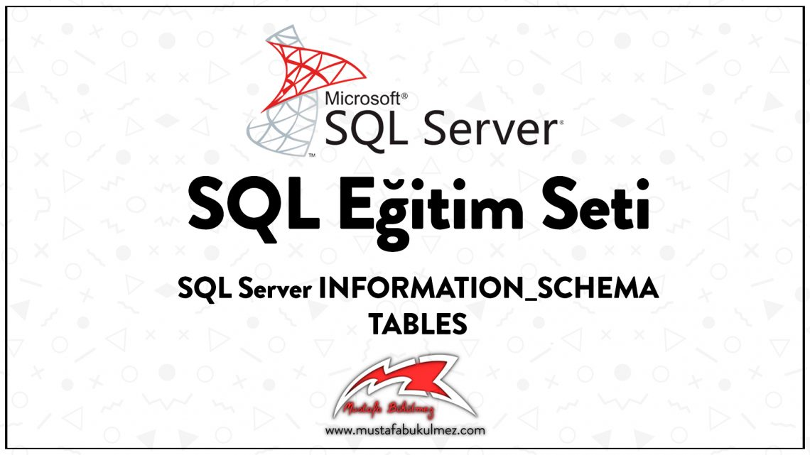 SQL Server INFORMATION_SCHEMA TABLES kapak