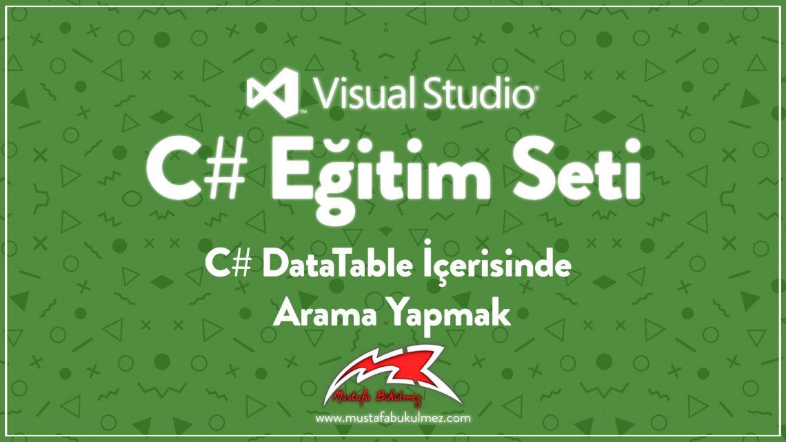 C# DataTable İçerisinde Arama Yapmak