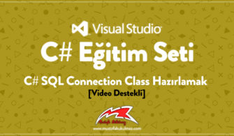 C# SQL Connection Class Hazırlamak [Video Destekli]