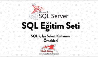 SQL İç İçe Select Kullanım Örnekleri