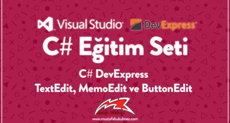 C# DevExpress TextEdit, MemoEdit ve ButtonEdit