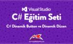 C# Dinamik Button ve Dinamik Düzen