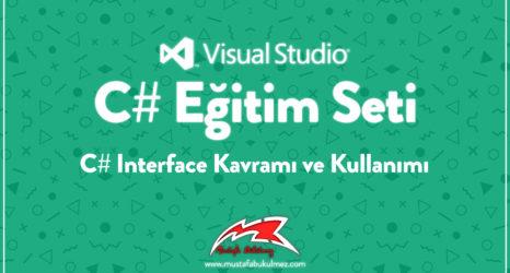C# Interface Kavramı ve Kullanımı k