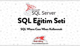 SQL Where Case When Kullanmak