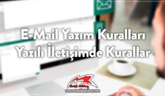 E-Mail Yazım Kuralları - Yazılı İletişimde Kurallar