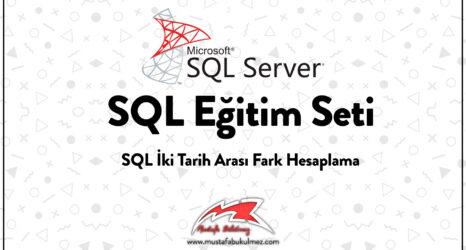 SQL-İki-Tarih-Arası-Fark-Hesaplama