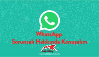 WhatsApp Sorunsalı Hakkında Konuşalım
