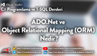 ADO.Net ve Object Relational Mapping (ORM) Nedir