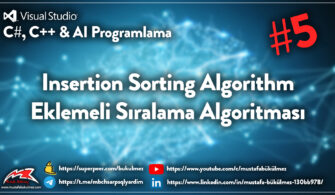 Insertion Sort – Eklemeli Sıralama Algoritması