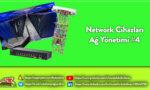 Network Cihazları - Ağ Yönetimi #4