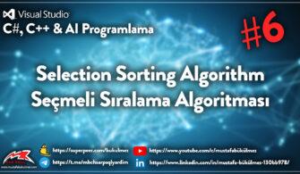 Selection Sort – Seçmeli Sıralama Algoritması