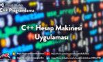 C++ Hesap Makinesi Uygulaması