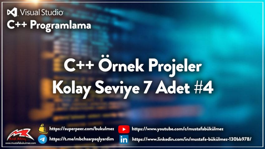 C++ Örnek Projeler – Kolay Seviye 7 Adet #4