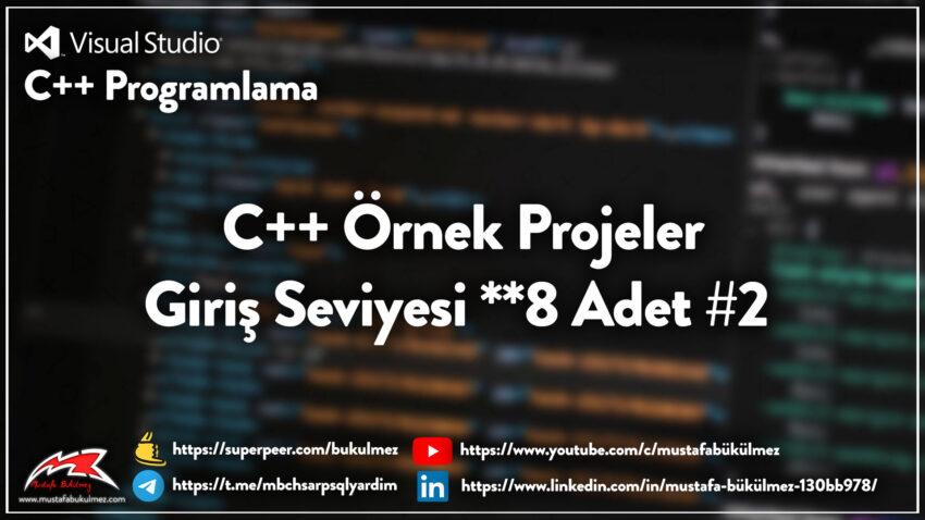C++-Örnek-Projeler---Giriş-Seviyesi-6-Adet..