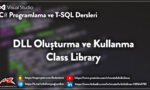 DLL Oluşturma ve Kullanma - Class Library
