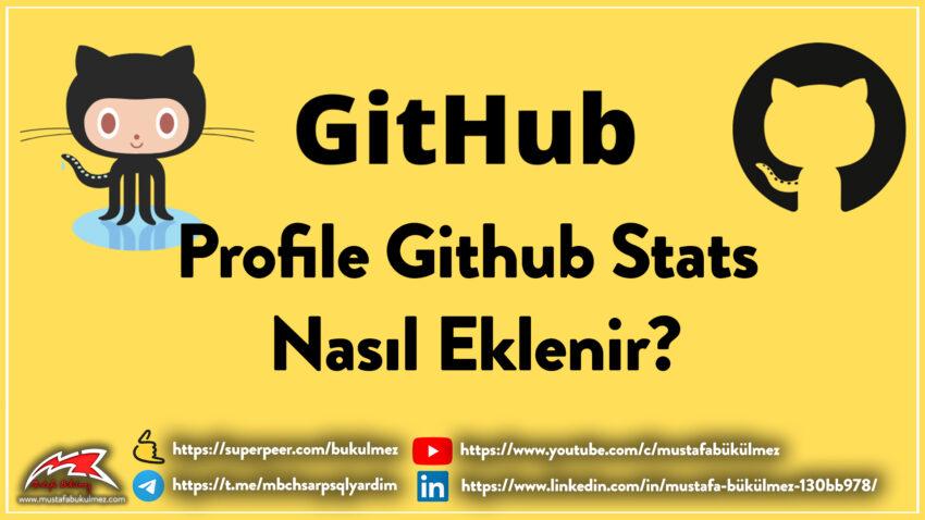 Github Profiline Github Stats Nasıl Eklenir