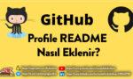 Github Profiline README Nasıl Eklenir